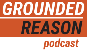 Grounded Reason Podcast